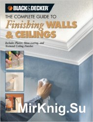 Black & Decker  The Complete Guide to Finishing Walls & Ceilings