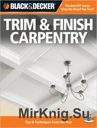 Black & Decker  Trim & Finish Carpentry, 2nd Edition