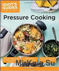 Idiots Guides: Pressure Cooking
