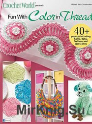 Crochet World Spring 2014: Fun With Color in Thread