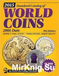 2015 Standard Catalog of World Coins. 2001-Date, 9th Edition