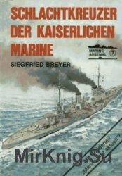 Marine-Arsenal 007 - Schlachtkreuzer der Kaiserlichen Marine (I)
