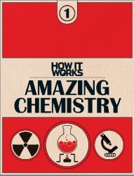 How It Works 1: Amazing Chemistry