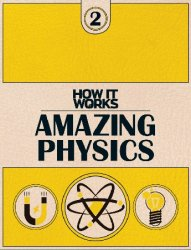 How It Works 2: Amazing Physics