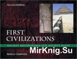 First Civilizations: Ancient Mesopotamia and Ancient Egypt, 2nd Edition