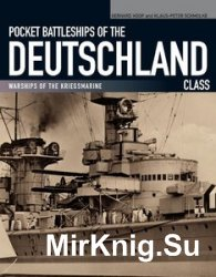 Pocket Battleships of the Deutschland Class: Deutschland/Lutzow-Admiral Scheer-Admiral Graf Spee (Warships of the Kriegsmarine)
