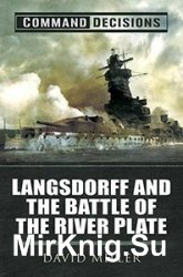 Command Decisions: Langsdorff and the Battle of the River Plate