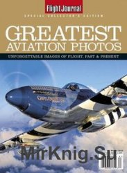Greatest Aviation Photos (Flight Journal Special Collector's Edition)