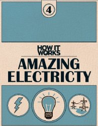 How It Works 4: Amazing Electricity
