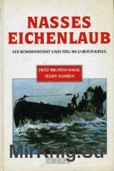 Nasses Eichenlaub: Als Kommandant und FDU im U-Boot-Krieg