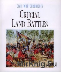 Crucial Land Battles (Civil War Chronicles)