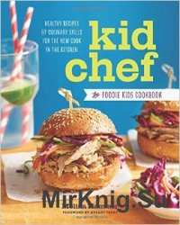 Kid Chef: The Foodie Kids Cookbook