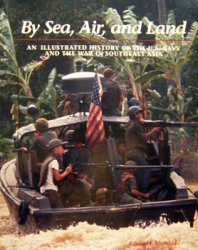 By Sea, Air, and Land: An Illustrated History of the U.S. Navy and the War  ...
