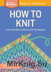 How to Knit Learn the Basic Stitches and Techniques