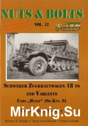 "Schwerer Zugkraftwagen 18 to and Variants Famo ""Bulle"" (Sd.kfz. 9) (Nuts & Bolts Vol.12)"