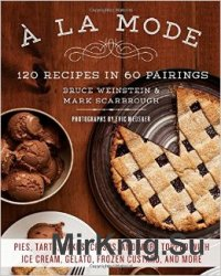 A la Mode : 120 Recipes in 60 Pairings