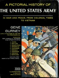 A Pictorial History of the United States Army: In War and Peace, From Colonial Times to Vietnam