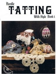 Needle Tatting With Style Book 1