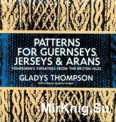 Patterns for Guernseys, Jerseys and Arans