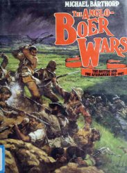 The Anglo-Boer Wars: The British and the Afrikaners, 1815-1902