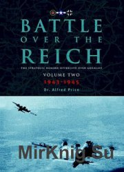 Battle Over the Reich: The Strategic Bomber Offensive Against Germany Vol.2: 1943-1945