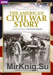 The American Civil War Story (BBC History Magazine)