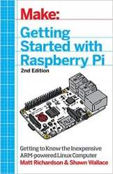 Make: Getting Started with Raspberry Pi, 2nd Edition