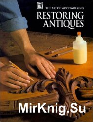 Restoring Antiques (Art of Woodworking)