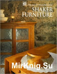 Shaker Furniture (Art of Woodworking)