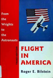Flight in America: From the Wrights to the Astronauts [3rd Edition]