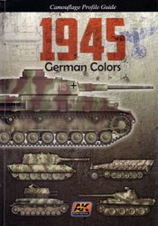 1945 German Colors (Camouflage Profile Guide)