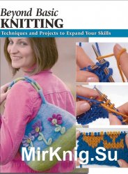 Beyond Basic Knitting