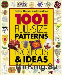 1001 Full-Size Patterns, Projects & Ideas