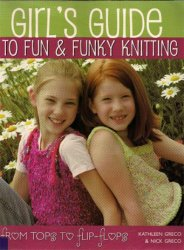 Girl's Guide to Fun and Funky Knitting Tops to Flip Flops