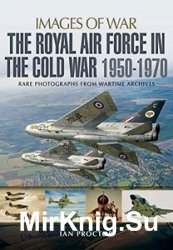 Images of War - The Royal Air Force in the Cold War, 1950-1970