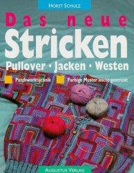 Das neue Stricken. Pullover - Jacken - Westen