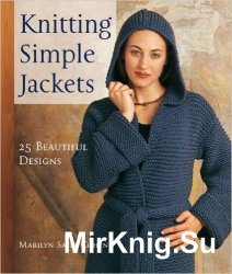 Knitting Simple Jackets: 25 Beautiful Designs