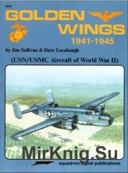 Golden Wings 1941-1945 USNUSMC Aircraft of World War II (Aircraft Specials  ...
