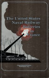 The United States Naval Railway Batteries in France