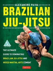 Brazilian Jiu-Jitsu: The Ultimate Guide to Dominating Brazilian Jiu-Jitsu a ...