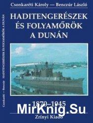 Haditengereszek es Folyamorok a Dunan 1870-1945