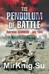 Pendulum of Battle: Operation Goodwood - July 1944