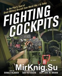 Fighting Cockpits: In the Pilot's Seat of Great Military Aircraft from World War I to Today