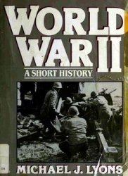 World War II: A Short History