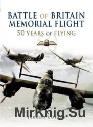 Battle of Britain Memorial Flight: 50 Years of Flying