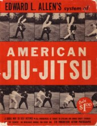 Edward L. Allen's system of American jiu-jitsu: a quick way to self defens ...
