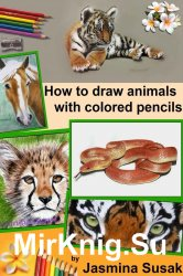 How to draw animals with colored pencils: Learn to draw realistic animals
