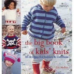 The Big Book of Kids' Knits: 50 Designs for Babies and Toddlers