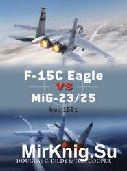 F-15C Eagle versus MiG-23/25: Iraq 1991 (Osprey Duel 72)