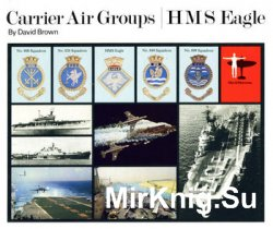 Carrier Air Groups Volume 1: HMS Eagle